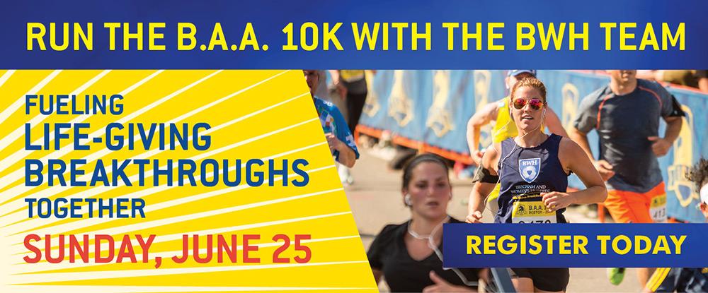 Run the B.A.A. 10K with the BWH Team
